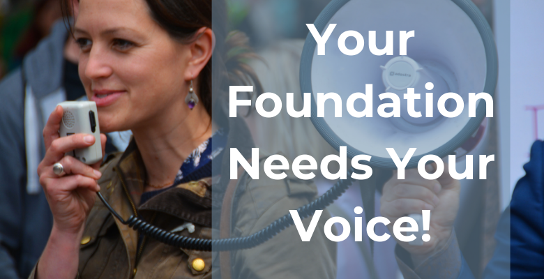 Your Foundation Needs Your Voice