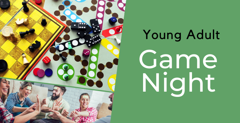 Young Adult Game Night, Saturday, Feb 22nd 2-5pm