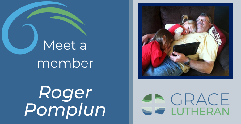 Meet Our Members – Roger Pomplun