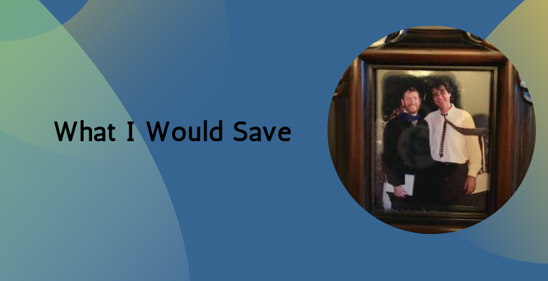 What I Would Save