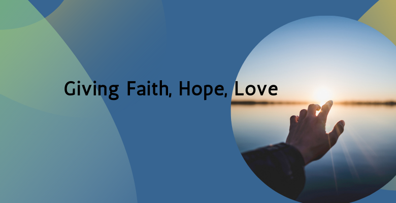 Giving Faith, Hope, Love