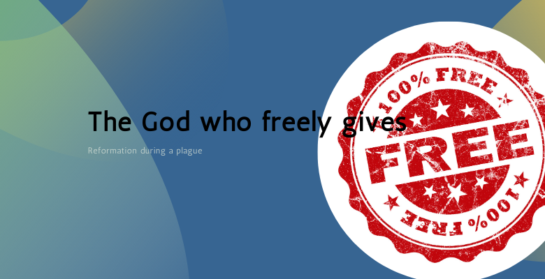 The God who freely gives