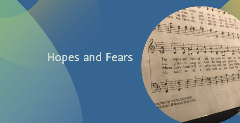 Hopes and Fears
