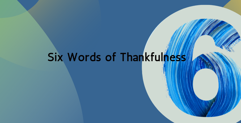 Six Words of Thankfulness